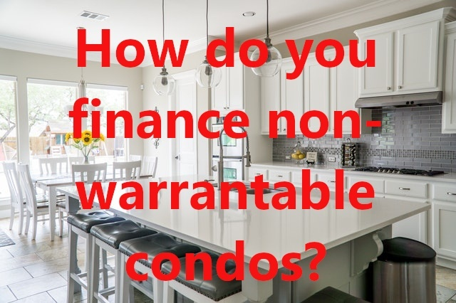 Non-Warrantable Condo Financing